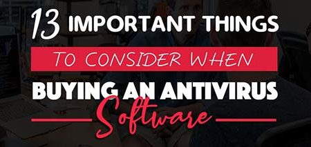 13 important things to consider when buying an antivirus software