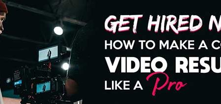 get hired now! how to make a compelling video resume like a pro