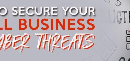 how to secure your small business from cyberthreats