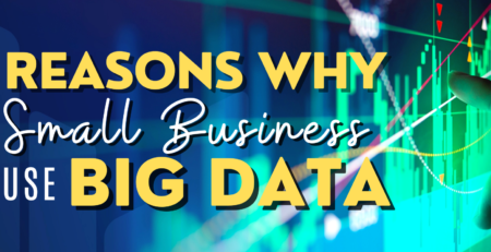4 Reasons why Small Business Must Use Big Data