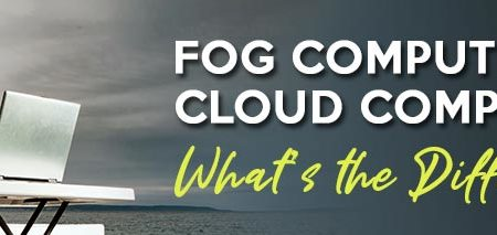 Fog Computing and Cloud Computing, What is the Difference?