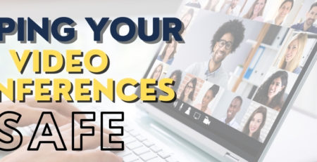 Keeping Your Video Conferences Safe