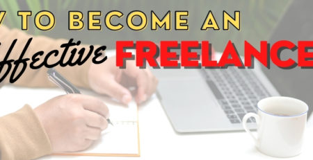 How To Become An Effective Freelancer