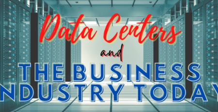 Data Centers And The Business Industry Today