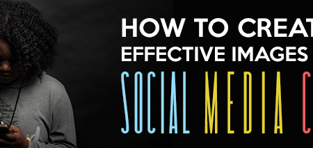 how to create more effective images for your social media campaigns
