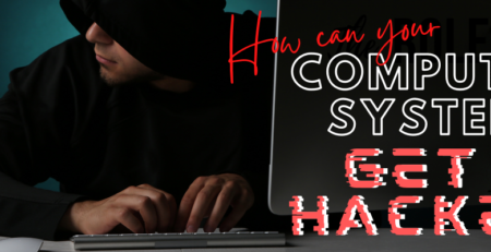 How Can Your Computer System Get Hacked