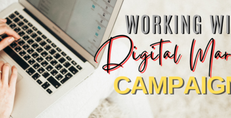 Working With Digital Marketing Campaigns