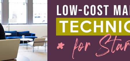 Low Cost Marketing Techniques For Startups