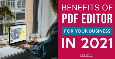 benefits of PDF editor for your business in 2021