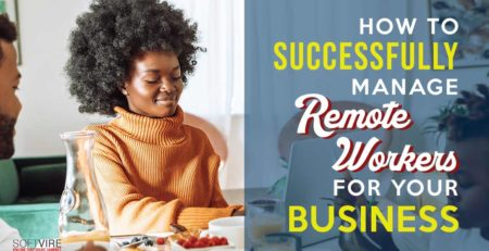 how to successfully manage remote workers for your business