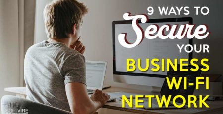 9 ways to secure your business wi-fi network